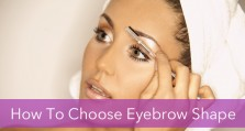 How to Choose Eyebrow Shapes for Your Face Shape