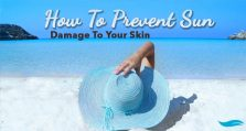 How To Prevent Sun Damage To Your Skin