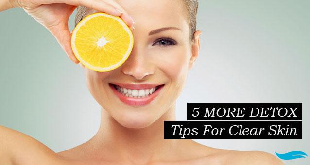 5 More Detox Tips For Clear Skin | Jiva Spa Toronto anti aging facials beauty spa salon skin rejuvenation medispa