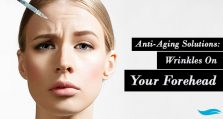 Anti-Aging Solutions: Wrinkles On Your Forehead
