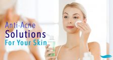Anti-Acne Solutions For Your Skin