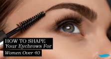 How To Shape Your Eyebrows For Women Over 40